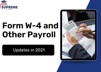 Form W-4 and Other Payroll Updates in 2021